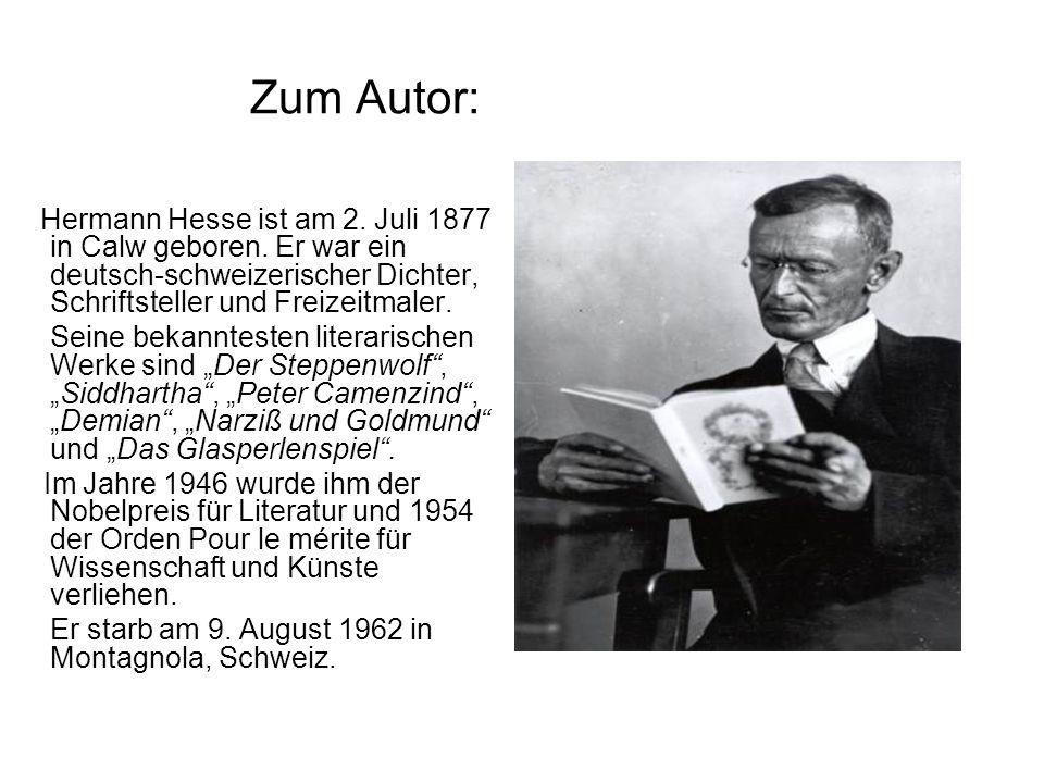 Zum Autor: Hermann Hesse ist am 2. Juli 1877 in Calw geboren. Er war ein deutsch-schweizerischer Dichter, Schriftsteller und Freizeitmaler.
