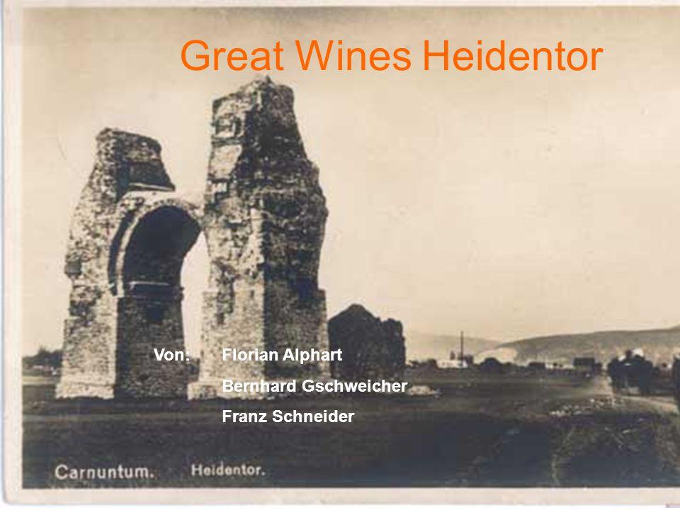 Great Wines Heidentor Von: Florian Alphart Bernhard Gschweicher