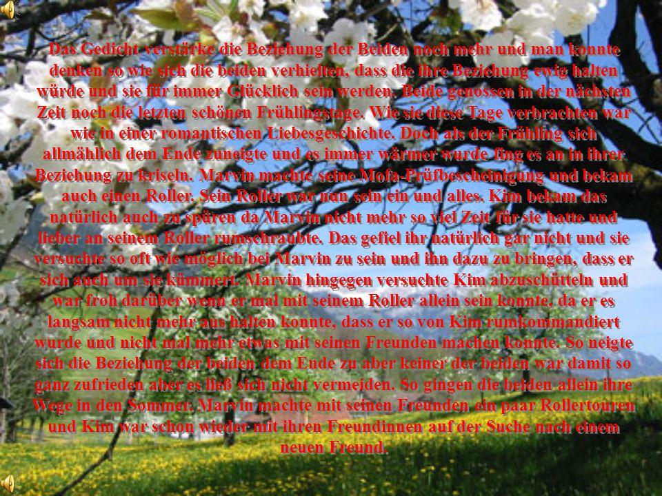 Das Gedicht verstärke die Beziehung der Beiden noch mehr und man konnte denken so wie sich die beiden verhielten, dass die ihre Beziehung ewig halten würde und sie für immer Glücklich sein werden.