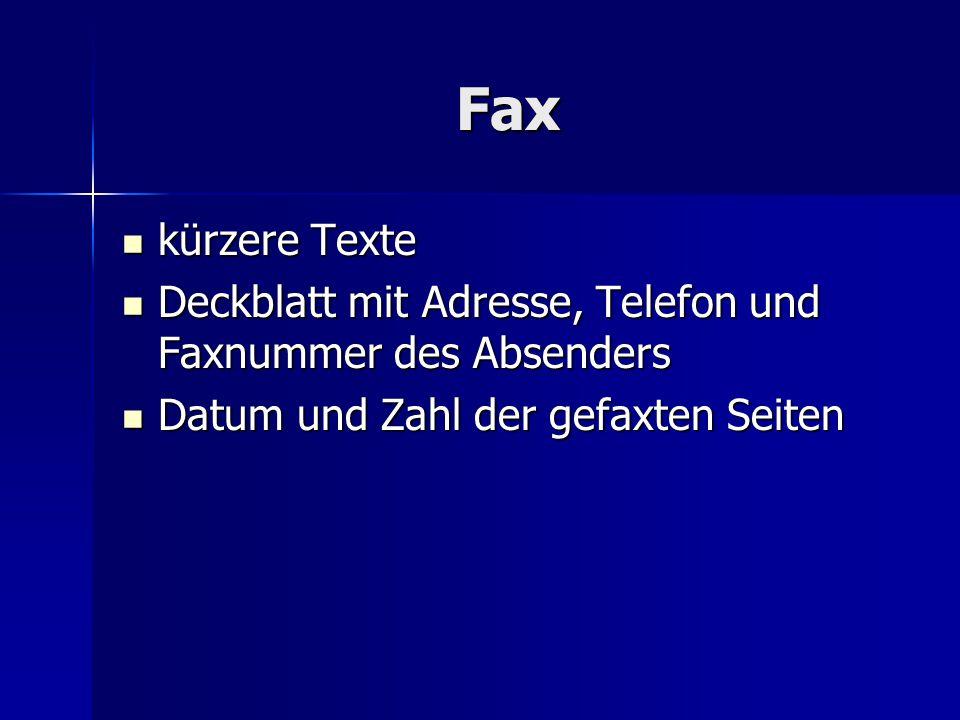 Fax kürzere Texte. Deckblatt mit Adresse, Telefon und Faxnummer des Absenders.