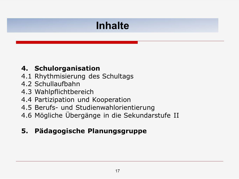 Inhalte 4. Schulorganisation 4.1 Rhythmisierung des Schultags