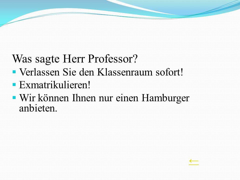 Was sagte Herr Professor