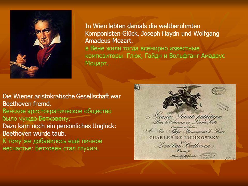 In Wien lebten damals die weltberühmten Komponisten Glück, Joseph Haydn und Wolfgang Amadeus Mozart.