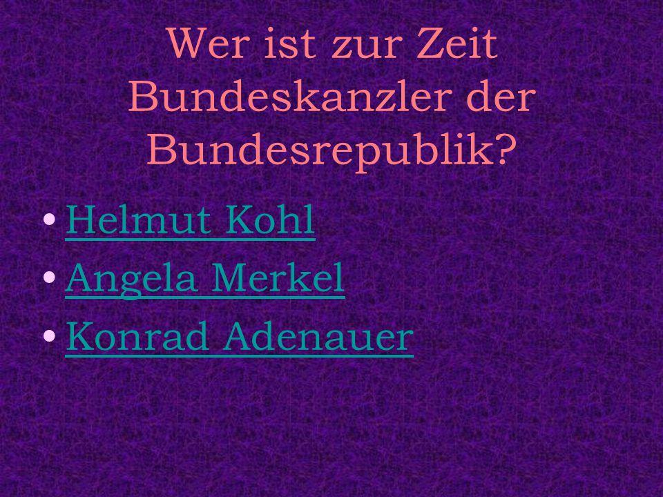 Wer ist zur Zeit Bundeskanzler der Bundesrepublik