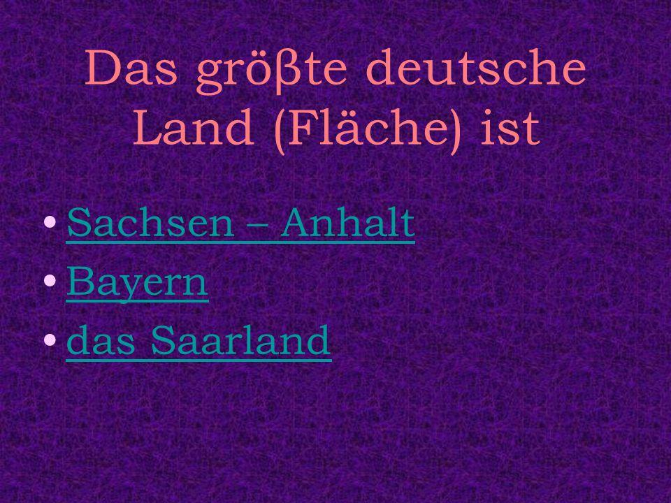 Das gröβte deutsche Land (Fläche) ist