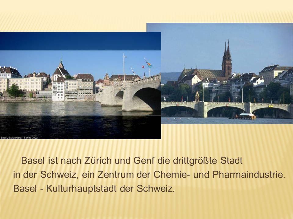 Basel ist nach Zürich und Genf die drittgrößte Stadt