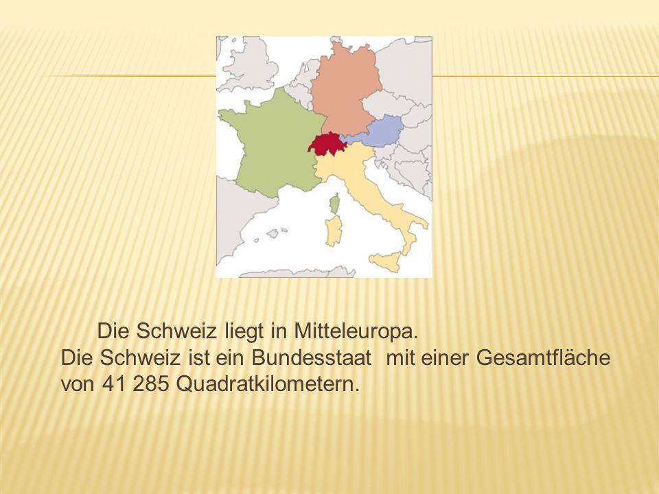 Die Schweiz liegt in Mitteleuropa