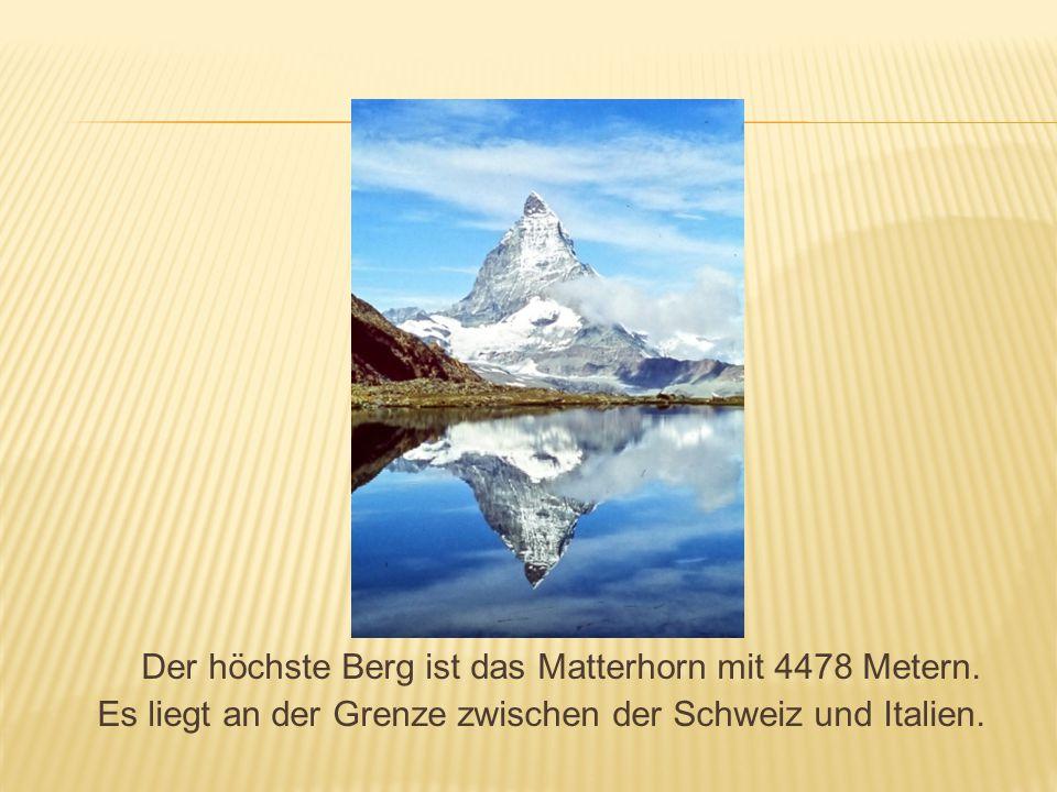 Der höchste Berg ist das Matterhorn mit 4478 Metern
