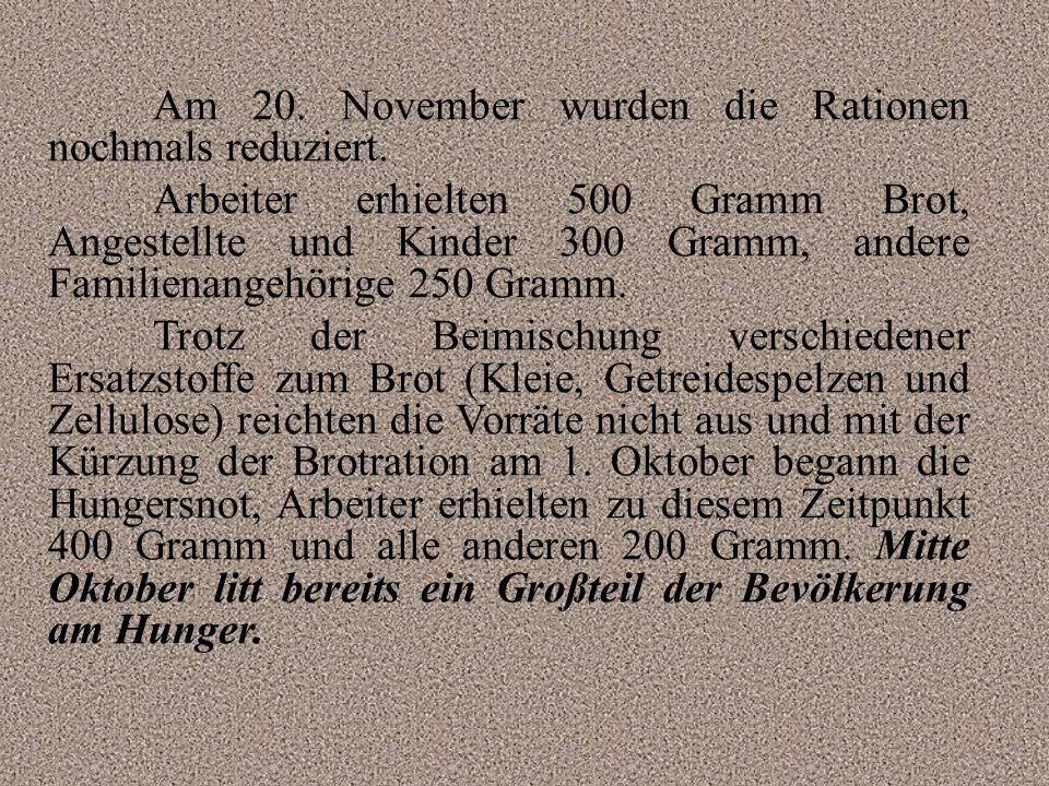 Am 20. November wurden die Rationen nochmals reduziert