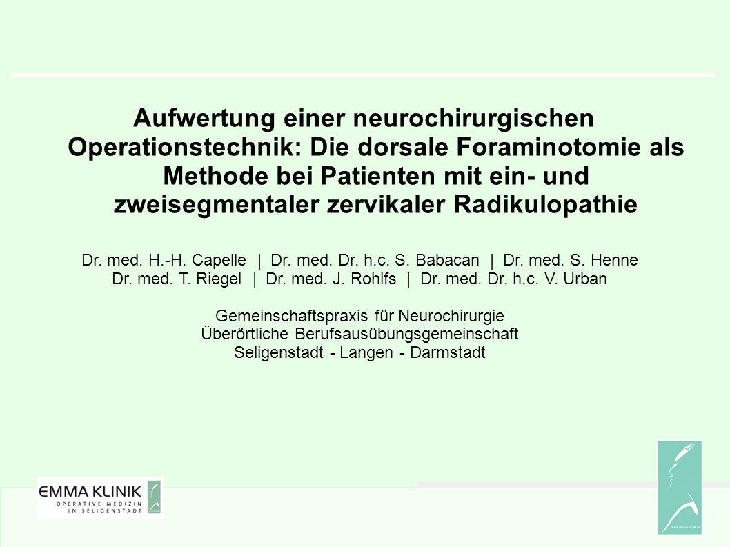 Aufwertung einer neurochirurgischen Operationstechnik: Die dorsale Foraminotomie als Methode bei Patienten mit ein- und zweisegmentaler zervikaler Radikulopathie