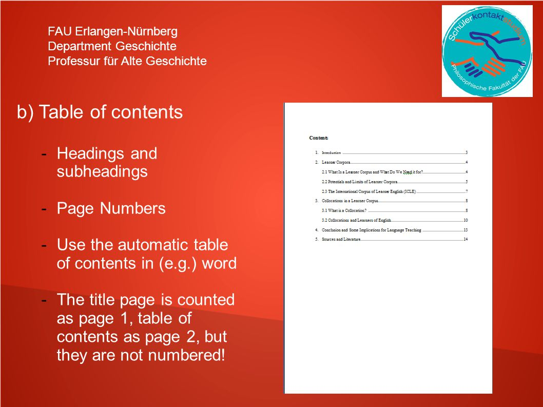 b) Table of contents Headings and subheadings Page Numbers