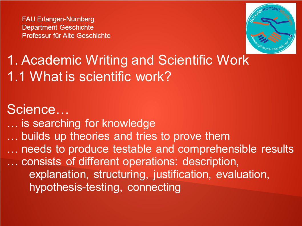 1. Academic Writing and Scientific Work 1.1 What is scientific work