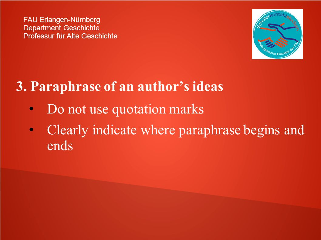 3. Paraphrase of an author's ideas Do not use quotation marks