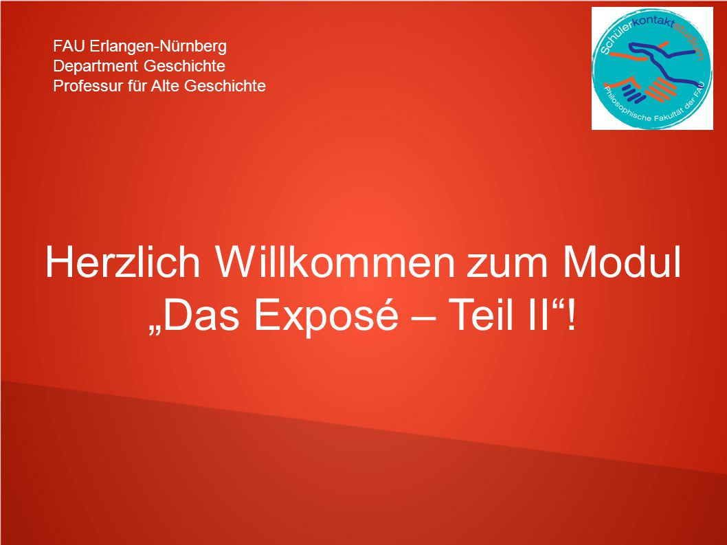 """Herzlich Willkommen zum Modul """"Das Exposé – Teil II !"""