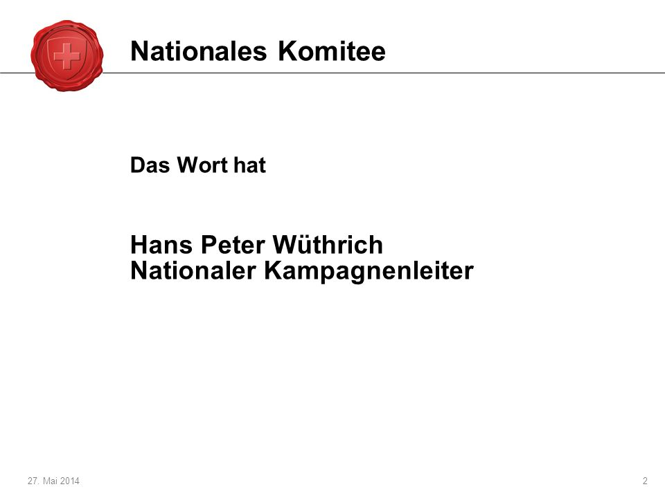 Nationales Komitee Hans Peter Wüthrich Nationaler Kampagnenleiter