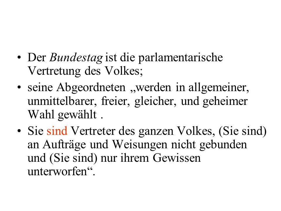 Der Bundestag ist die parlamentarische Vertretung des Volkes;