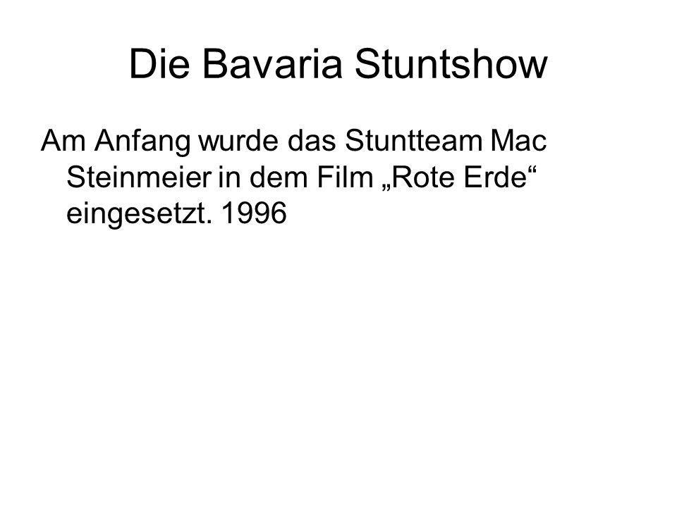 """Die Bavaria Stuntshow Am Anfang wurde das Stuntteam Mac Steinmeier in dem Film """"Rote Erde eingesetzt."""
