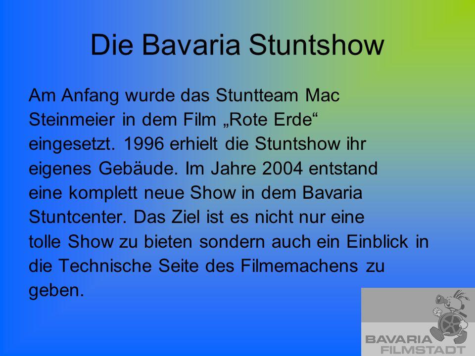 Die Bavaria Stuntshow Am Anfang wurde das Stuntteam Mac
