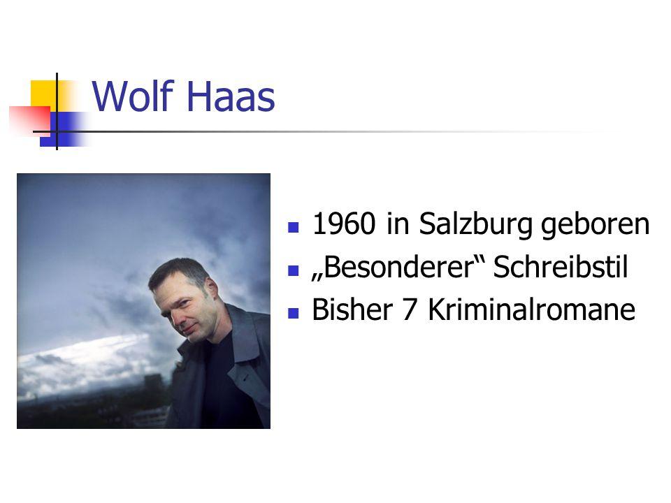 """Wolf Haas 1960 in Salzburg geboren """"Besonderer Schreibstil"""