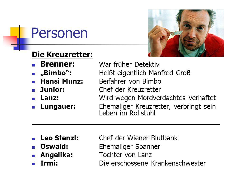 Personen Brenner: War früher Detektiv Die Kreuzretter: