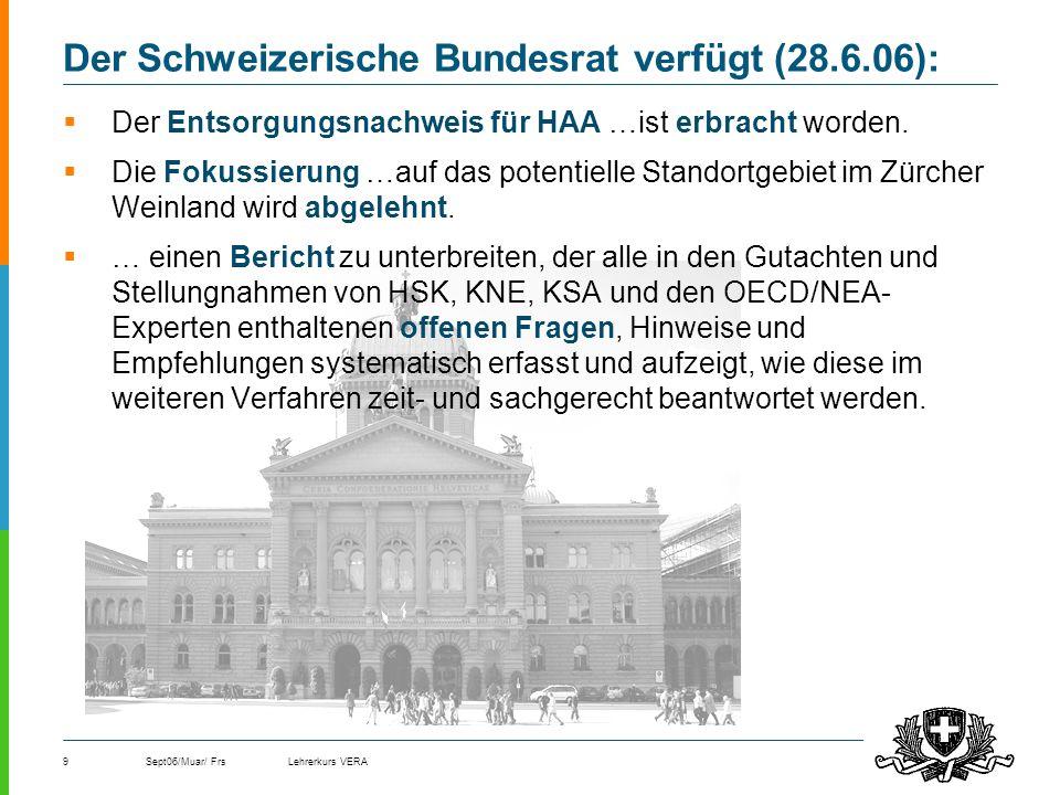 Der Schweizerische Bundesrat verfügt (28.6.06):