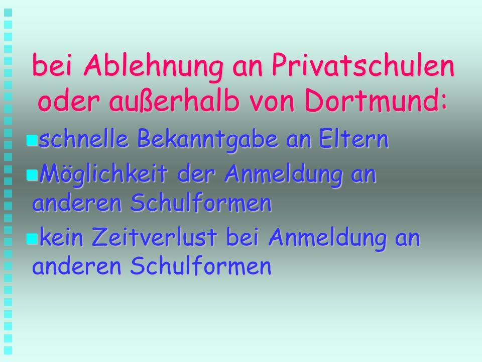 bei Ablehnung an Privatschulen oder außerhalb von Dortmund: