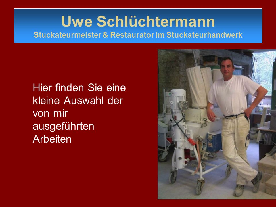 Uwe Schlüchtermann Stuckateurmeister & Restaurator im Stuckateurhandwerk
