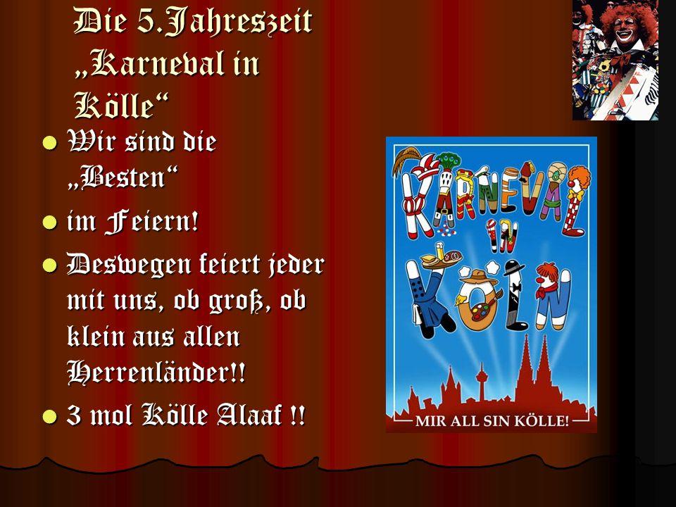 """Die 5.Jahreszeit """"Karneval in Kölle"""