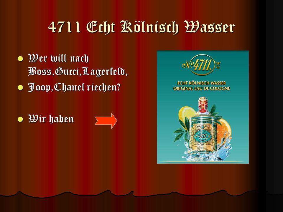4711 Echt Kölnisch Wasser Wer will nach Boss,Gucci,Lagerfeld,