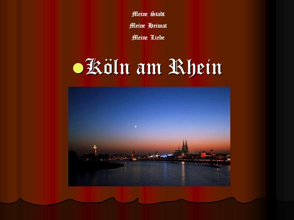 Meine Stadt Meine Heimat Meine Liebe Köln am Rhein
