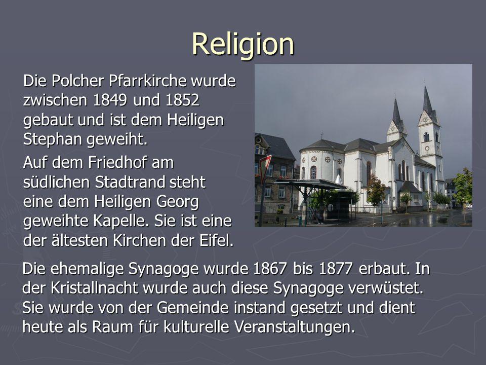 Religion Die Polcher Pfarrkirche wurde zwischen 1849 und 1852 gebaut und ist dem Heiligen Stephan geweiht.