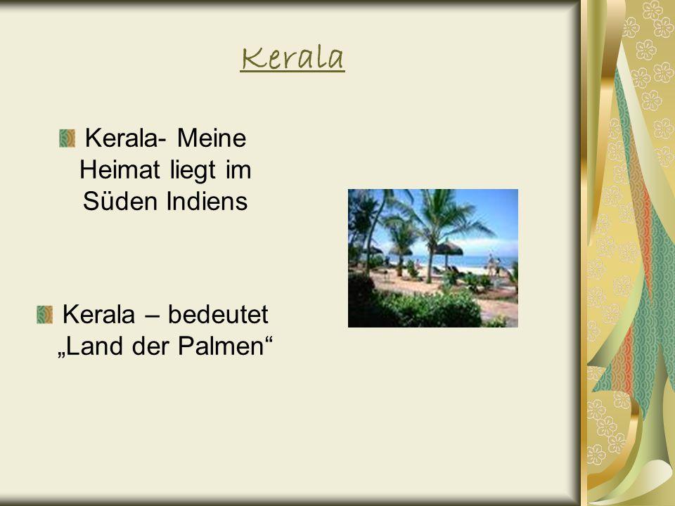 Kerala Kerala- Meine Heimat liegt im Süden Indiens