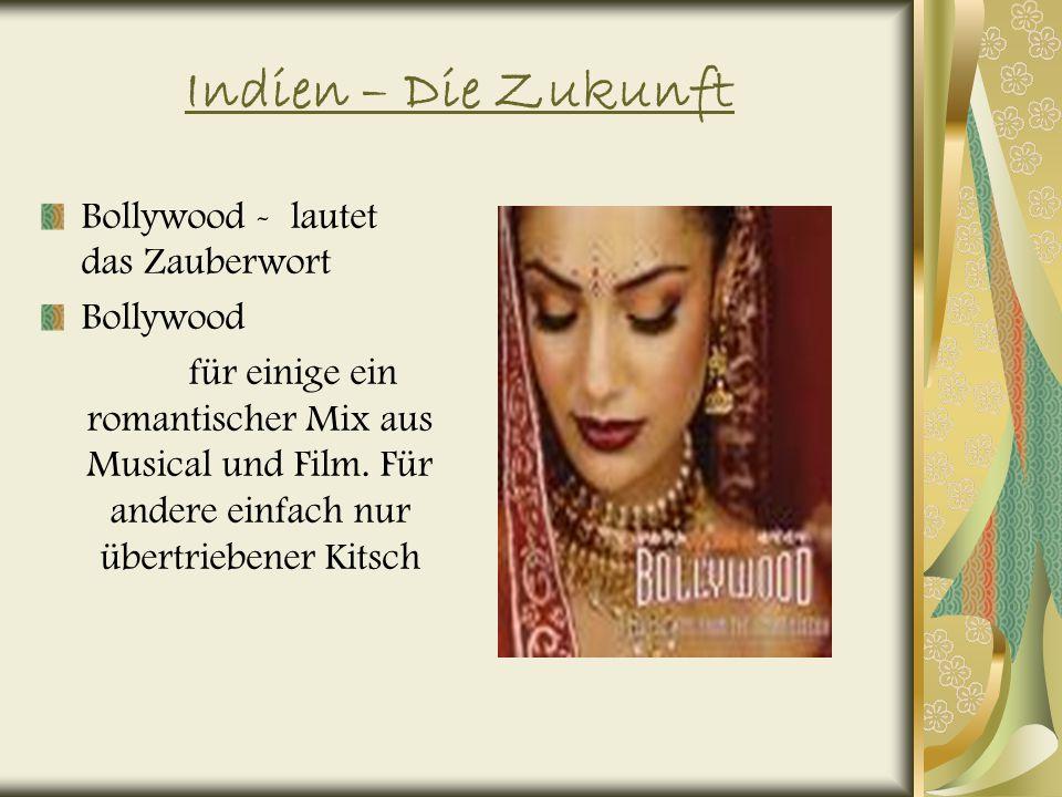 Indien – Die Zukunft Bollywood - lautet das Zauberwort Bollywood