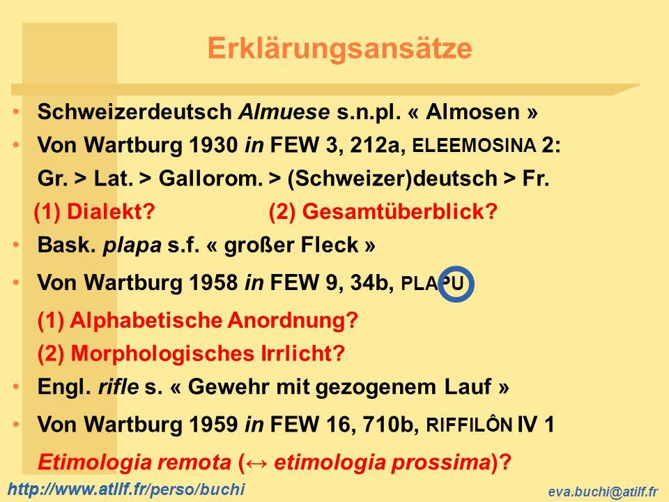 Erklärungsansätze Schweizerdeutsch Almuese s.n.pl. « Almosen »