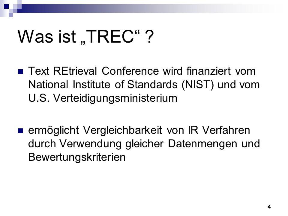 """Was ist """"TREC Text REtrieval Conference wird finanziert vom National Institute of Standards (NIST) und vom U.S. Verteidigungsministerium."""