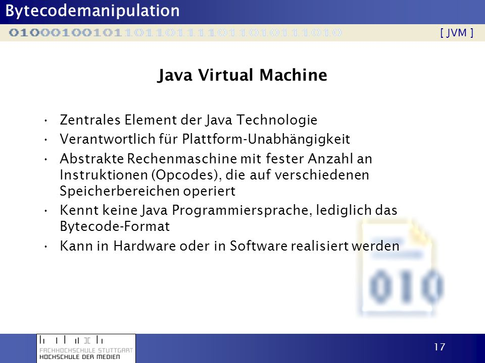 Java Virtual Machine Zentrales Element der Java Technologie