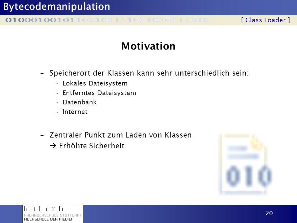 Motivation Speicherort der Klassen kann sehr unterschiedlich sein: