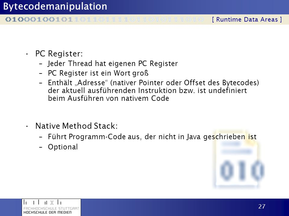 PC Register: Native Method Stack: Jeder Thread hat eigenen PC Register