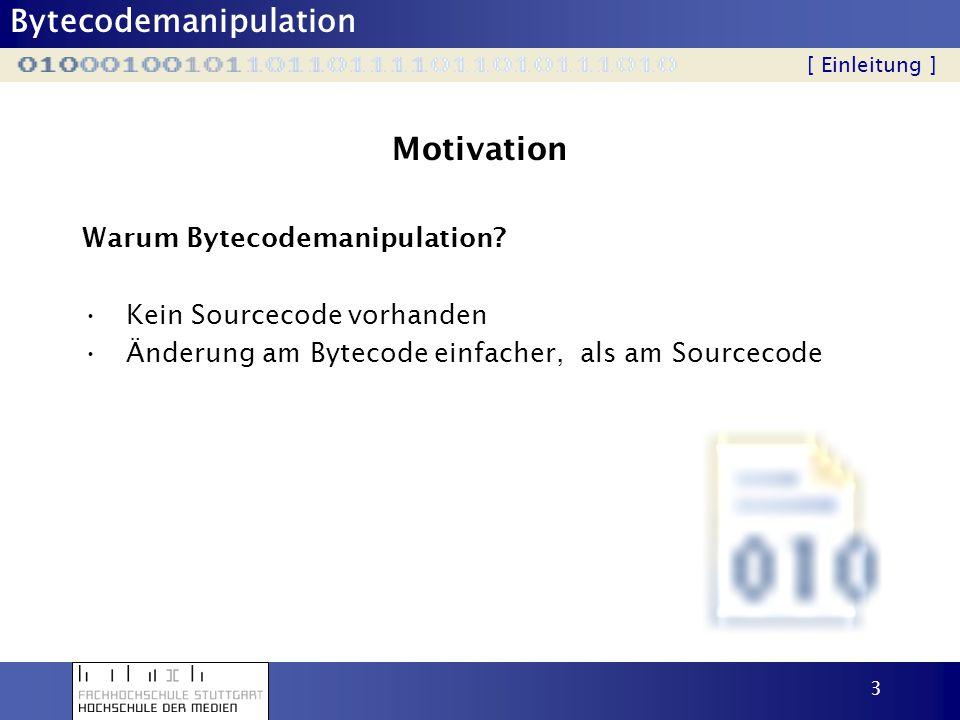 Motivation Warum Bytecodemanipulation Kein Sourcecode vorhanden