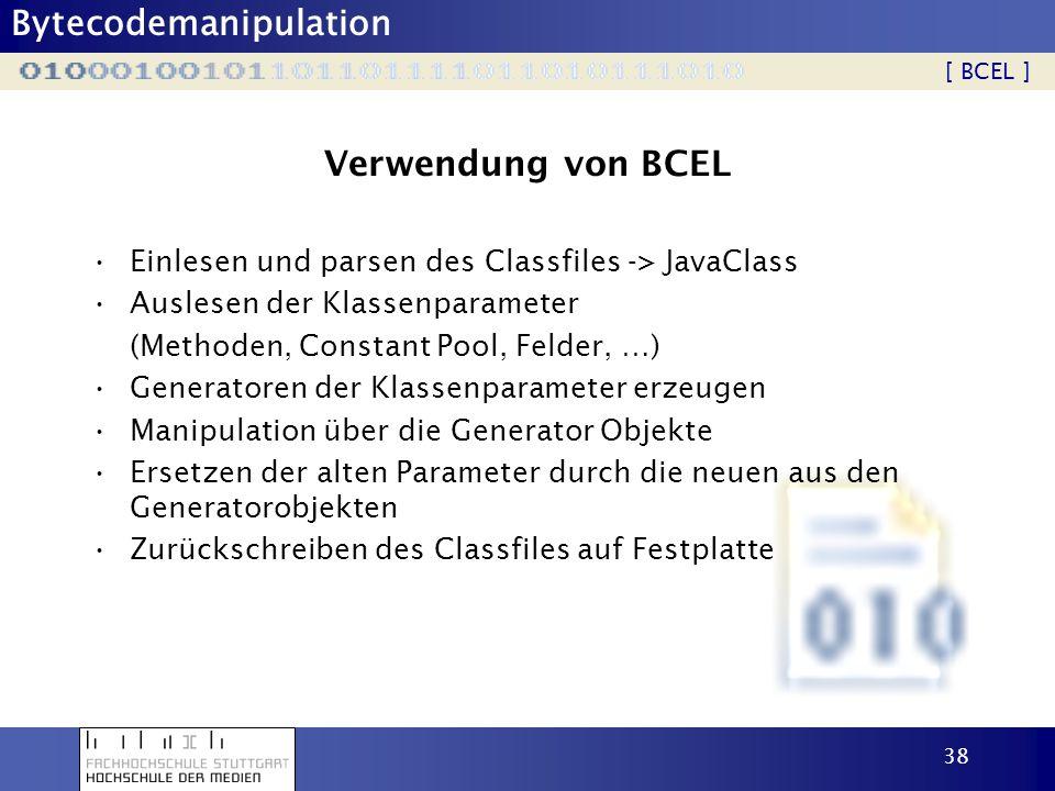 Verwendung von BCEL Einlesen und parsen des Classfiles -> JavaClass