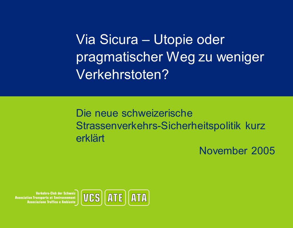 Via Sicura – Utopie oder pragmatischer Weg zu weniger Verkehrstoten