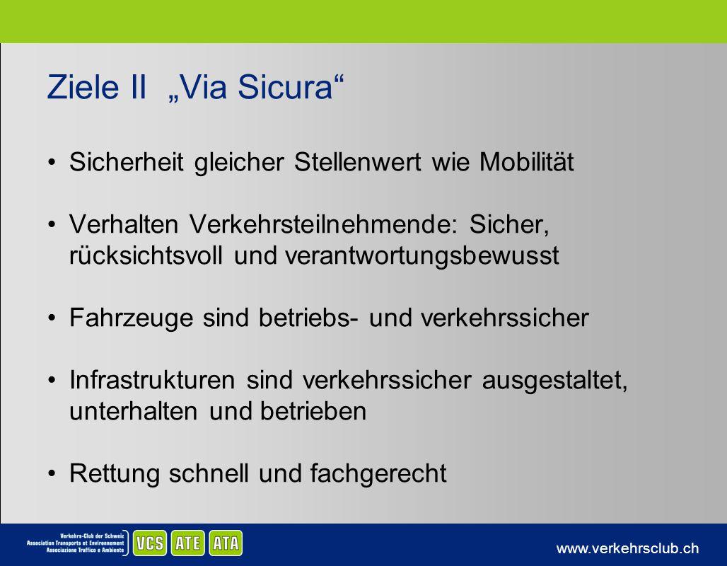 """Ziele II """"Via Sicura Sicherheit gleicher Stellenwert wie Mobilität"""