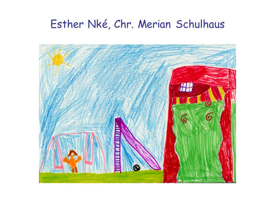 Esther Nké, Chr. Merian Schulhaus