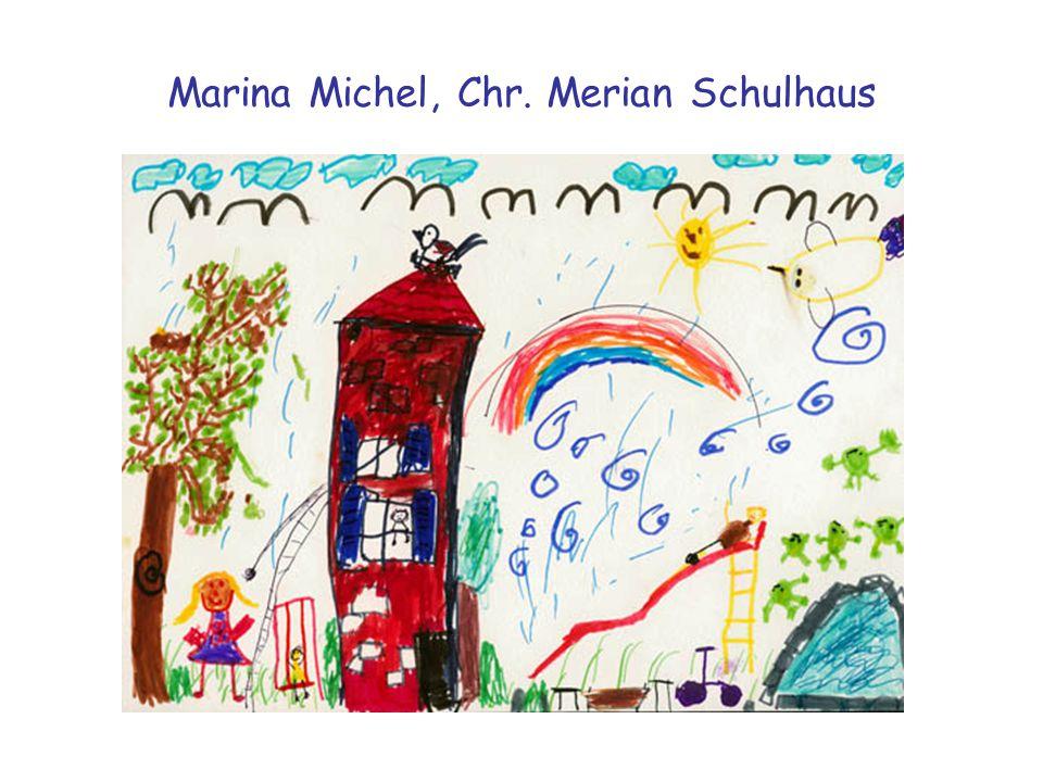Marina Michel, Chr. Merian Schulhaus
