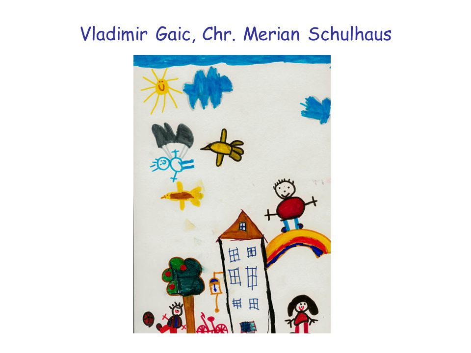 Vladimir Gaic, Chr. Merian Schulhaus