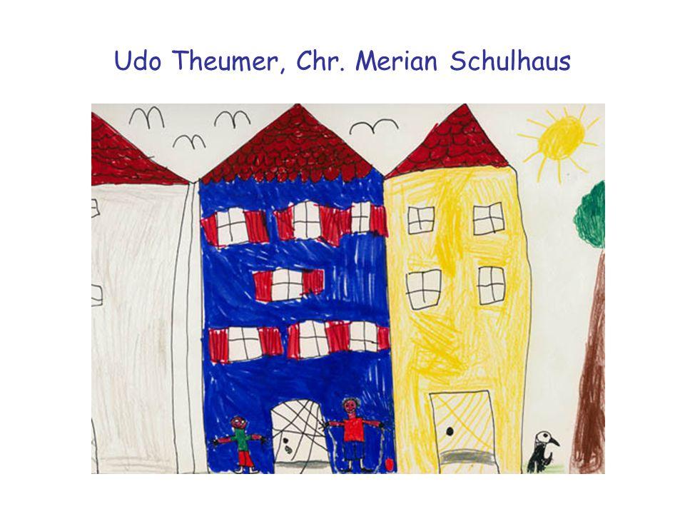 Udo Theumer, Chr. Merian Schulhaus