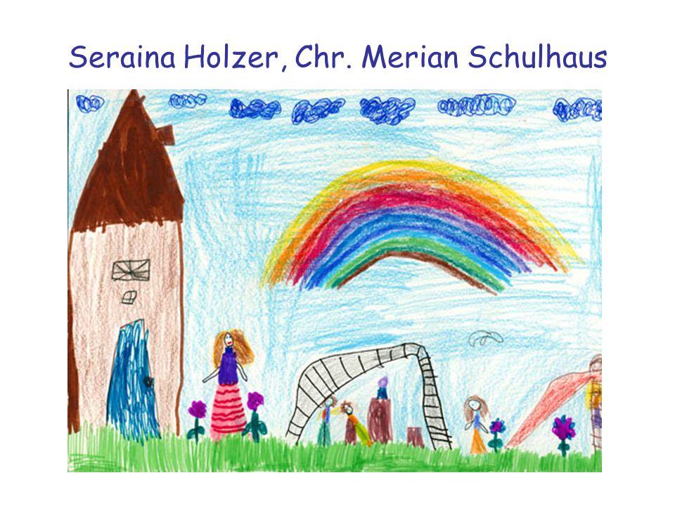 Seraina Holzer, Chr. Merian Schulhaus