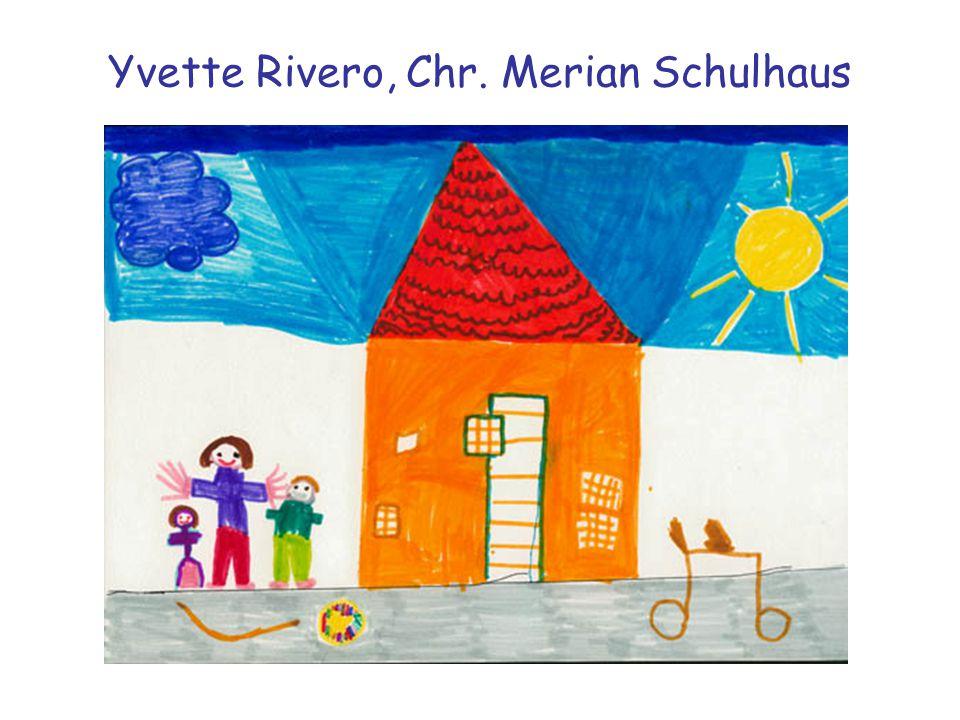 Yvette Rivero, Chr. Merian Schulhaus