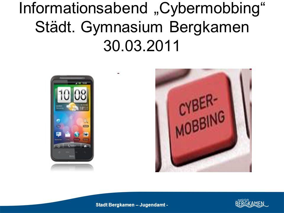 """Informationsabend """"Cybermobbing Städt. Gymnasium Bergkamen 30.03.2011"""