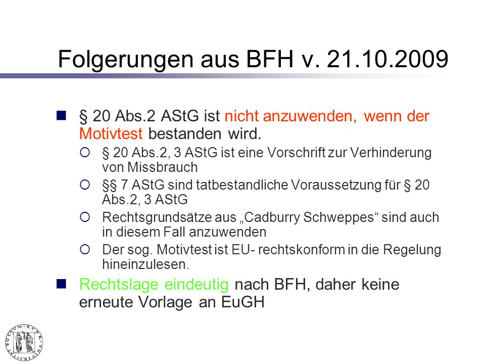 Folgerungen aus BFH v. 21.10.2009 § 20 Abs.2 AStG ist nicht anzuwenden, wenn der Motivtest bestanden wird.